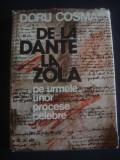 DORU COSMA - DE LA DANTE LA ZOLA * PE URMELE UNOR PROCESE CELEBRE