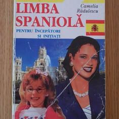 LIMBA SPANIOLA PENTRU INCEPATORI SI INITIATI- CAMELIA RADULESCU - Curs Limba Spaniola