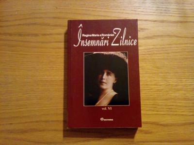 REGINA MARIA A ROMANIEI * INSEMNARI ZILNICE 1924 - Vol.  VI  - 2008, 558 p. foto