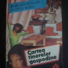 SMARANDA SBURLAN * VALERIU MANTA - CARTEA TINERELOR GOSPODINE