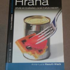 HRANA SPUNE-MI CE MANANCI CA SA-TI SPUN CINE ESTI ANNE-LUCIE RAOULT-WACK - Carte Retete traditionale romanesti