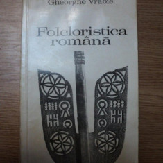 FOLCLORISTICA ROMANA de GHEORGHE VRABIE, 1968 - Carte traditii populare