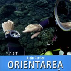 Orientarea submarina in scufundarea de agrement | Alain Perrier | Editura MAST | 2015