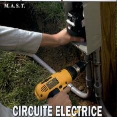 Circuite electrice in casa si imprejurimi | Poti face si singur | Editura MAST | 2014 - Carte amenajari interioare