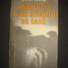 OLIVER LUSTIG - MARTORII N-AU DREPTUL SA TACA