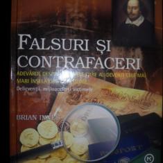 Falsuri si contrafaceri Adevaruri despre delictele care au devenit cele mai mari inselatorii din istorie