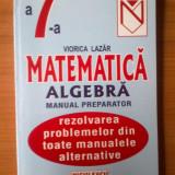E4 Matematica - Algebra - a 7-a -rezolvarea problemelor din toate manualele .. - Carte Matematica