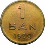ROMANIA, 1 BAN 1952,  stare foarte buna * cod 78.08.18