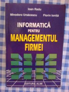 d1  Informatica pentru managementul firmei - Ioan Radu, Minodora Ursacescu, Flo