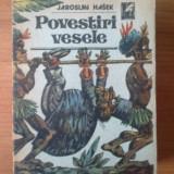 H0 Povestiri vesele - Jaroslav Hasek - Roman, Anul publicarii: 1988