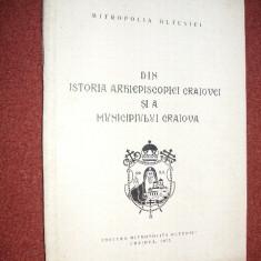 Din istoria Arhiepiscopiei Craiovei si a Municipiului Craiova - Mitropolia Olteniei