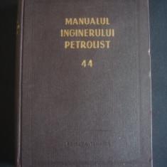 MANUALUL INGINERULUI PETROLIST * FORAJUL SONDELOR DE TITEI SI GAZE  volumul 44