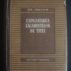 GR. IOACHIM - EXPLOATAREA ZACAMINTELOR DE TITEI  {1955}