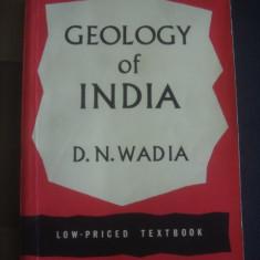 D. N. WADIA - GEOLOGY OF INDIA * limba engleza