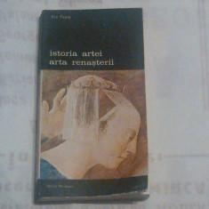 ELIE FAURE - ISTORIA ARTEI ARTA RENASTERII - Carte Istoria artei
