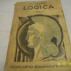 Logica pt. cl. VII-secundara-al. valeriu-1944 -editia XXI - Carte veche