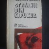 VALERIU ANANIA - STRAINII DIN KIPUKUA - Roman, Anul publicarii: 1979