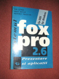 FOX PRO 2.6 - Prezentare si aplicatii - Ion Lungu , Nely Musat ,M.Velicanu