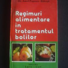 DR. AUREL POPESCU-BALCESTI - REGIMURI ALIMENTARE IN TRATAMENTUL BOLILOR - Carte Medicina alternativa