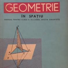 GEOMETRIE IN SPATIU MANUAL PENTRU CLASA A X-A LICEU - I. Grigore. M. Oprea - Manual scolar didactica si pedagogica, Clasa 10, Didactica si Pedagogica, Matematica
