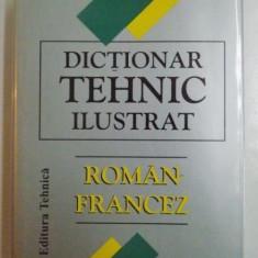 DICTIONAR TEHNIC ILUSTRAT ROMAN - FRANCEZ de STEFANUTA ENACHE 2000 - Carte in alte limbi straine