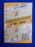 DAN N. DOBRESCU - CONTRIBUTII LA EVOCAREA UNOR EVENIMENTE *1985 -2008/DEDICATIE*