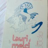 JON/ION MILOS-TAURI SI MELCI(VERSURI 1982/pref. V. NICOLESCU-dedicatie/autograf) - Carte poezie
