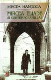 MIRCEA HANDOCA: MIRCEA ELIADE SI CONTEMPORANII SAI, Alta editura, Mircea Handoca