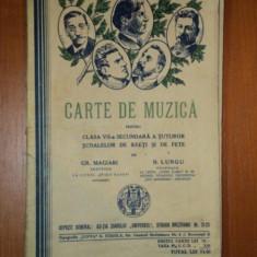 CARTE DE MUZICA PENTRU CLASA A VII A SECUNDARA A TUTUROR SCOALELOR DE BAIETI SI DE FETE de GR. MAGIARI SI N. LUNGU, 1936 - Muzica Dance
