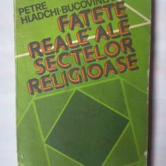 PETRE HLADCHL-BUCOVINEANU - FATETE REALE ALE SECTELOR RELIGIOASE