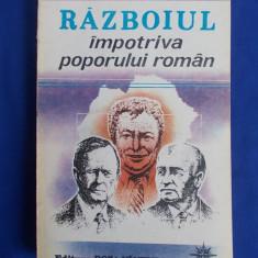 DAN ZAMFIRESCU - RAZBOIUL IMPOTRIVA POPORULUI ROMAN - 1993 - Istorie