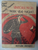PIERRE VIDAL-NAQUET - VANATORUL NEGRU, 1985