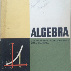 ALGEBRA MANUAL PENTRU CLASA A X-A- D. Bota, I. Stoian - Manual scolar didactica si pedagogica, Clasa 10, Didactica si Pedagogica, Matematica