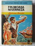FRUMOASA NIVERNEZA, Alphonse Daudet, 1978. Ilustratii Daniela Dravat-Voiculescu, Alta editura