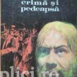 F. M. Dostoievski - Crima si pedeapsa (1982) - Roman