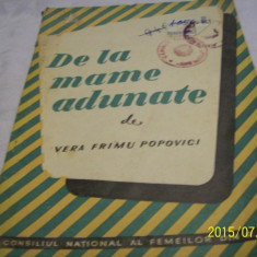 De la mame adunate - vera frimu popovici -1958 - Carte Ghidul mamei