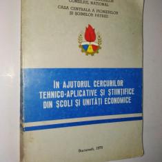 In ajutorul cercurilor tehnico-aplicative (...)- 1979 - Carte Epoca de aur