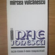 D10 Mircea Vulcanescu - Nae Ionescu asa cum l-am cunoscut - Filosofie