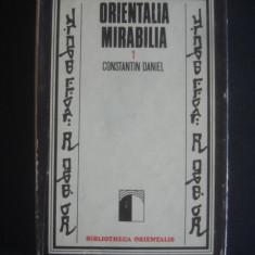 CONSTANTIN DANIEL - ORIENTALIA MIRABILIA