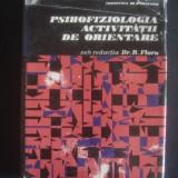 DR. R. FLORU - PSIHOFIZIOLOGIA ACTIVITATII DE ORIENTARE - Carte Psihologie
