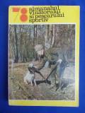 ALMANAHUL VANATORULUI SI PESCARULUI SPORTIV * 1978