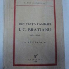 DIN VIATA FAMILIEI I.C. BRATIANU 1821-1891 - SABINA CANTACUZINO - BUC. 1934 - Carte veche