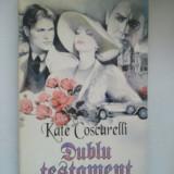 DUBLU TESTAMENT - KATE COSCARELLI ( 1955 ) - Roman, Anul publicarii: 1995