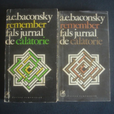 A. E. BACONSKY - REMEMBER FALS JURNAL DE CALATORIE 2 volume - Carte de calatorie