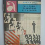 CELE PATRU DIMENSIUNI ALE MEMORIEI - MIRCEA LUCA { COLECTIA AVENTURA } ( 1680 )