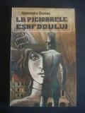 ALEXANDRE DUMAS - LA PICIDARELE ESAFODULUI, 1991
