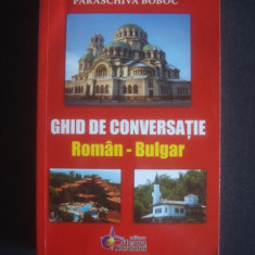 PARASCHIVA BOBOC - Ghid de conversatie Altele ROMAN BULGAR