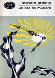Un caz de mutilare de Graham Greene, Alta editura, 1968