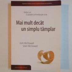 VIATA LUI O POATE SCHIMBA PE A TA MAI MULT DECAT UN SIMPLU TAMPLAR de JOSH McDOWELL, SEAN McDOWELL 2014 - Carte ezoterism