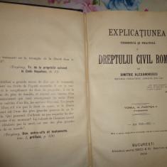 D.Alexandresco-Explicatiunea dreptului civil roman vol.4 partea 2- an 1914 - Carte Drept civil